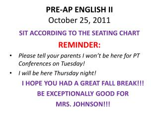 PRE-AP ENGLISH II October 25, 2011