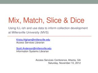 Mix, Match, Slice & Dice