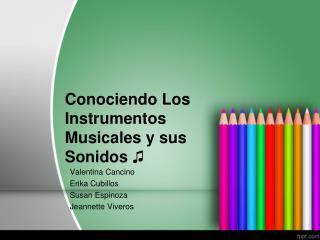 Conociendo Los Instrumentos Musicales y sus Sonidos ?