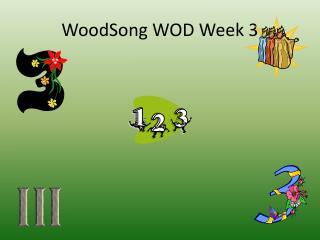 WoodSong WOD  Week 3