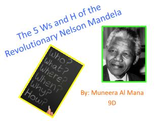 The 5 Ws and H of the Revolutionary Nelson Mandela