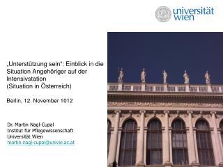 Dr . Martin Nagl-Cupal Institut für Pflegewissenschaft Universität Wien