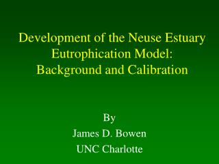 Background  Calibration of the Neuse Estuary Eutrophication ...