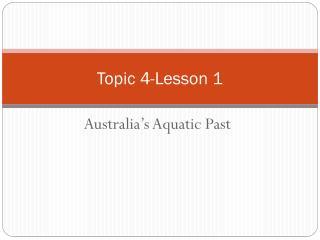 Topic 4-Lesson 1