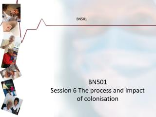 BN501 Session 6  The process and impact of colonisation
