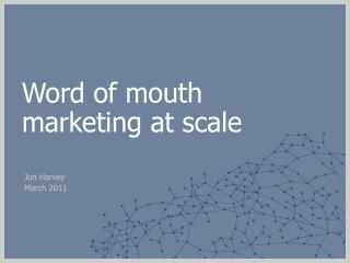 Word of mouth marketing at scale