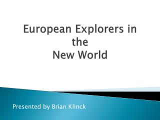 European Explorers in the  New World