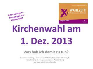 Kirchenwahl am 1. Dez. 2013