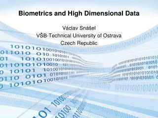 Biometrics and High Dimensional Data