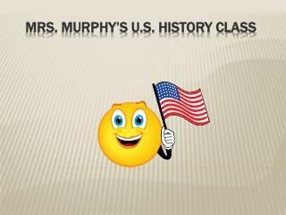 Mrs. Murphy's U.S. History class