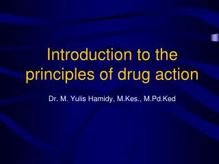 Introduction to the principles of drug action