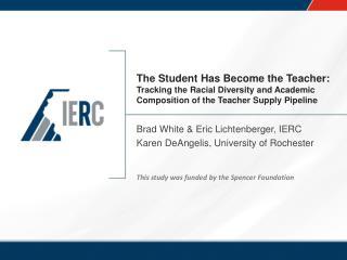 Brad White & Eric Lichtenberger, IERC Karen DeAngelis, University of Rochester