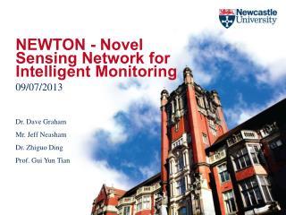 NEWTON - Novel Sensing Network for Intelligent Monitoring  09/07/2013