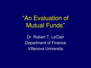 """An Evaluation of  Mutual Funds"""