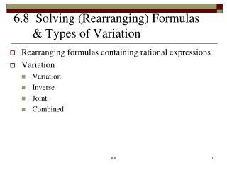 6.8  Solving (Rearranging) Formulas &  Types of Variation