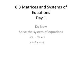 8.3 Matrices and Systems of Equations Day 1