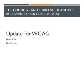 The Cognitive and Learning Disabilities Accessibility Task Force ( COGA )