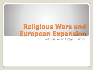 Religious Wars and European Expansion