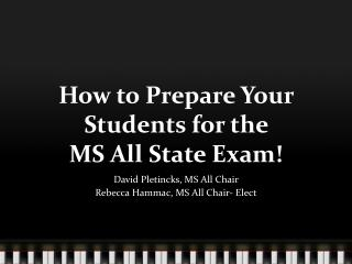 How to Prepare Your Students for the  MS All State Exam!