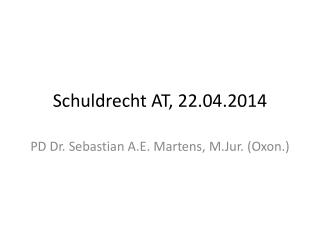 Schuldrecht AT, 22.04.2014