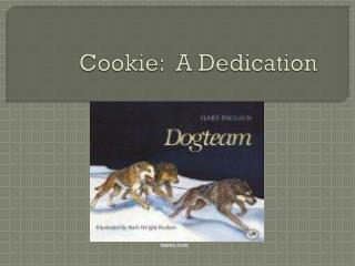 Cookie:  A Dedication