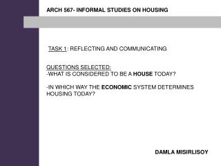 ARCH 567- INFORMAL STUDIES ON HOUSING