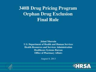 340B Drug Pricing Program  Orphan Drug Exclusion Final Rule