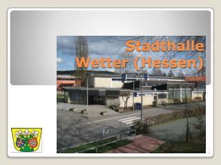 Stadthalle  Wetter (Hessen)