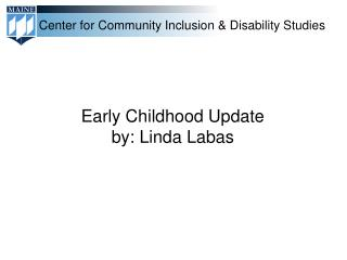Early Childhood Update by: Linda  Labas