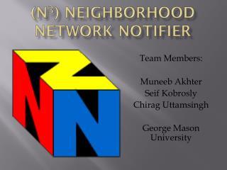 (N 3 ) NEIGHBORHOOD Network  Notifier