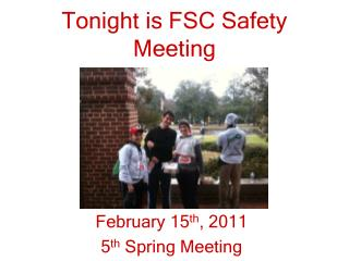 Tonight is FSC Safety Meeting