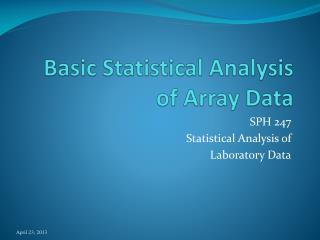 Basic Statistical Analysis of Array Data