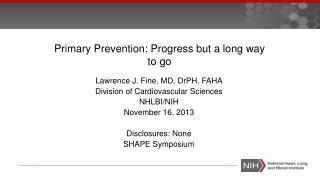 Primary Prevention: Progress but a long way to go