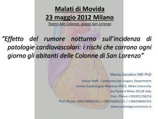 Malati di Movida  23 maggio 2012 Milano Teatro Alle Colonne, piazza San Lorenzo