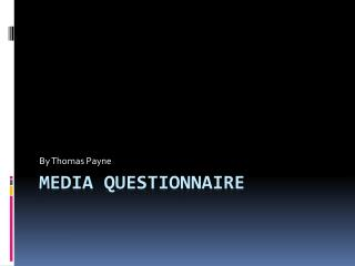 Media Questionnaire