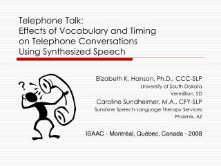 Telephone Talk: Effects of Vocabulary and Timing on Telephone ...