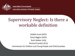 Supervisory Neglect: Is there a workable definition