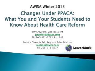 Jeff Crawford, Vice President jcrawford@lewer.com Ph: 800-821-7715, Ext.  148