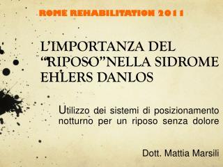 L�IMPORTANZA DEL �RIPOSO�NELLA SIDROME EHLERS DANLOS