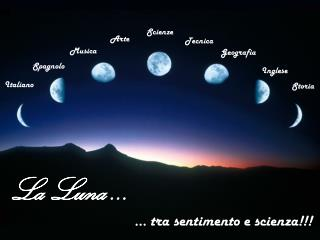 La Luna …