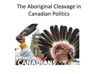 The Aboriginal Cleavage in Canadian Politics