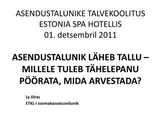 ASENDUSTALUNIKE TALVEKOOLITUS ESTONIA SPA  HOTELLIS 01. detsembril 2011