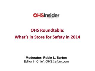 OHS  Roundtable: What's in Store for Safety in 2014