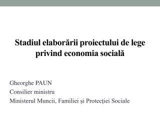 Stadiul elaborării proiectului de lege privind economia socială