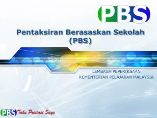 Pentaksiran Berasaskan Sekolah  (PBS)