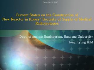 Dept. of nuclear Engineering,  Hanyang  University Jong  Kyung KIM