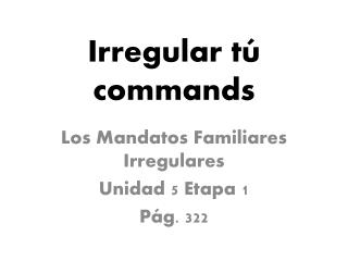 Irregular t ú  commands
