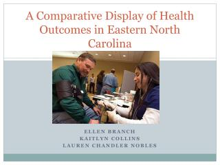 A Comparative Display of Health Outcomes in Eastern North Carolina