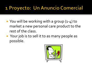 1 Proyecto :  Un  Anuncio Comercial