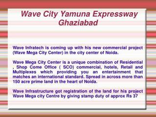 Wave City,Wave City 9278710101,Wave City Ghaziabad, Wave Cit